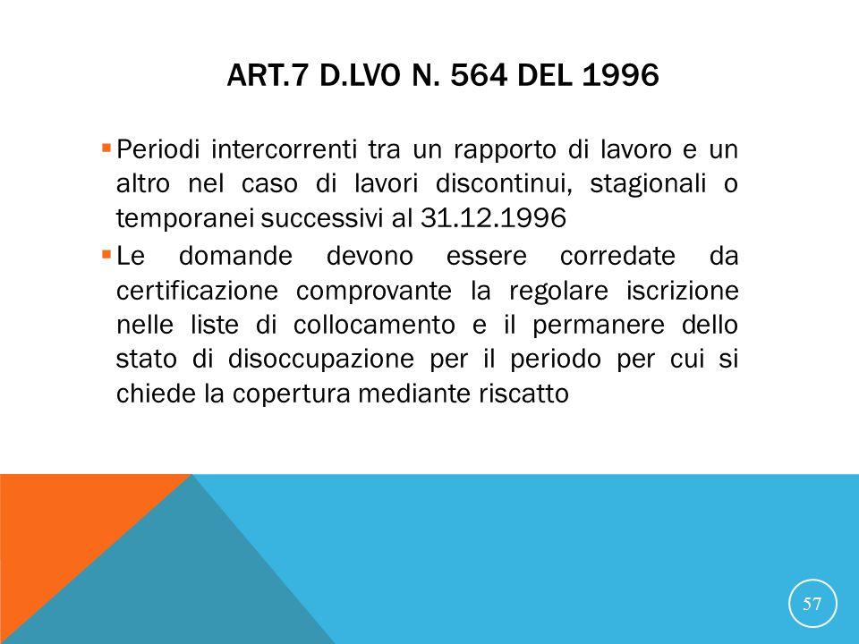 21/07/07 Art.7 D.Lvo n. 564 del 1996.