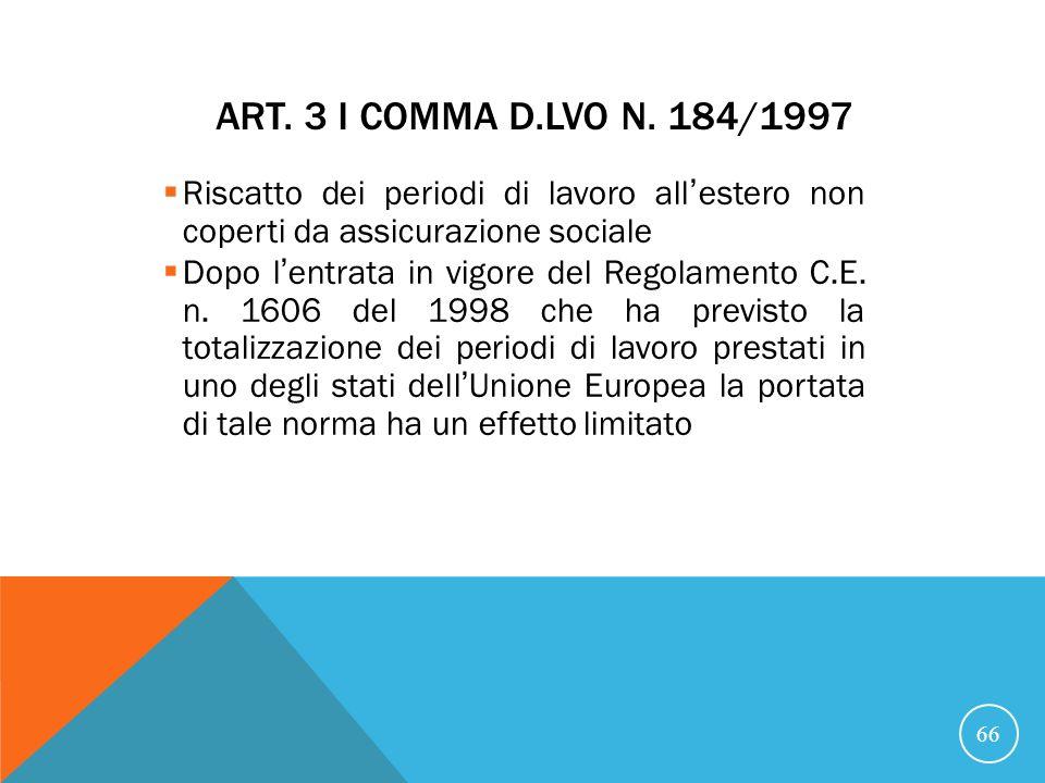 21/07/07 Art. 3 I comma D.Lvo n. 184/1997. Riscatto dei periodi di lavoro all'estero non coperti da assicurazione sociale.