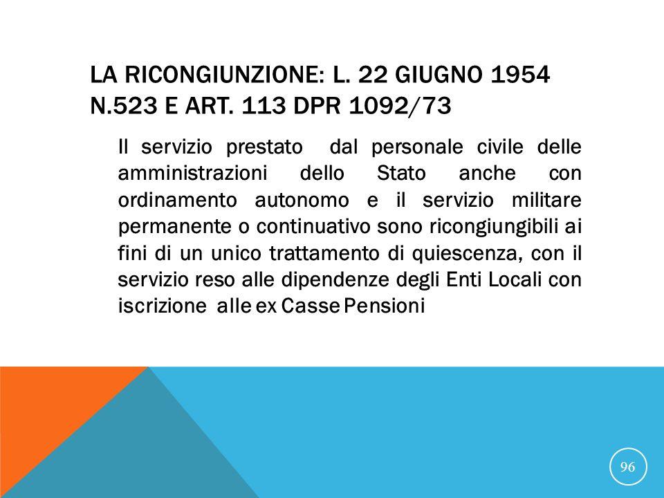La ricongiunzione: L. 22 giugno 1954 n.523 e art. 113 DPR 1092/73