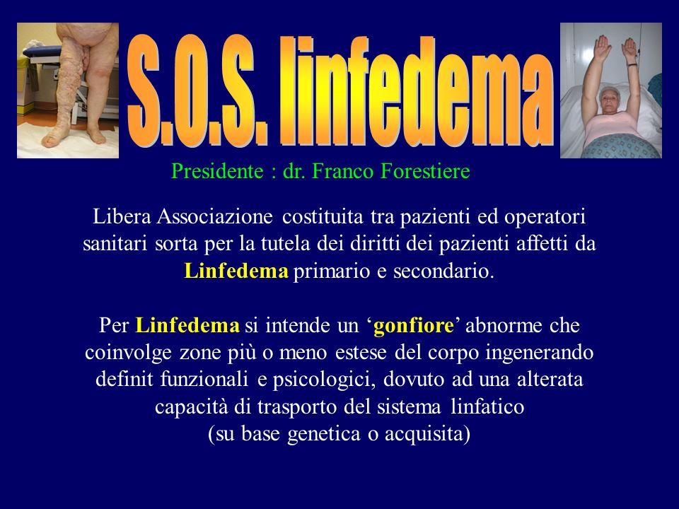 S.O.S. linfedema Presidente : dr. Franco Forestiere