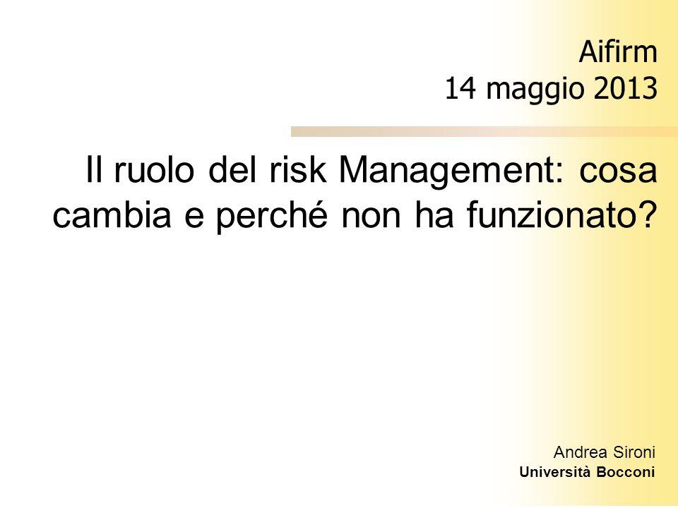 Il ruolo del risk Management: cosa cambia e perché non ha funzionato