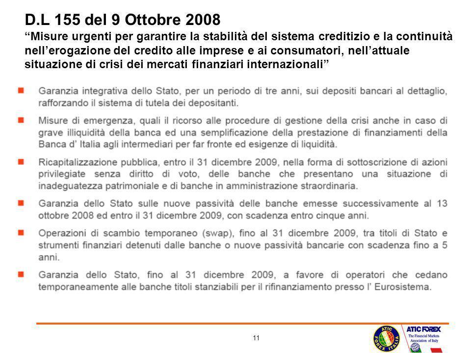 D.L 155 del 9 Ottobre 2008 Misure urgenti per garantire la stabilità del sistema creditizio e la continuità nell'erogazione del credito alle imprese e ai consumatori, nell'attuale situazione di crisi dei mercati finanziari internazionali