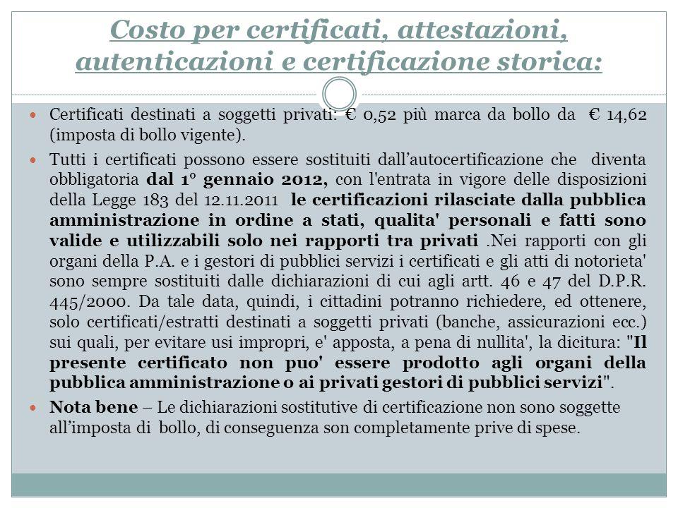 Costo per certificati, attestazioni, autenticazioni e certificazione storica:
