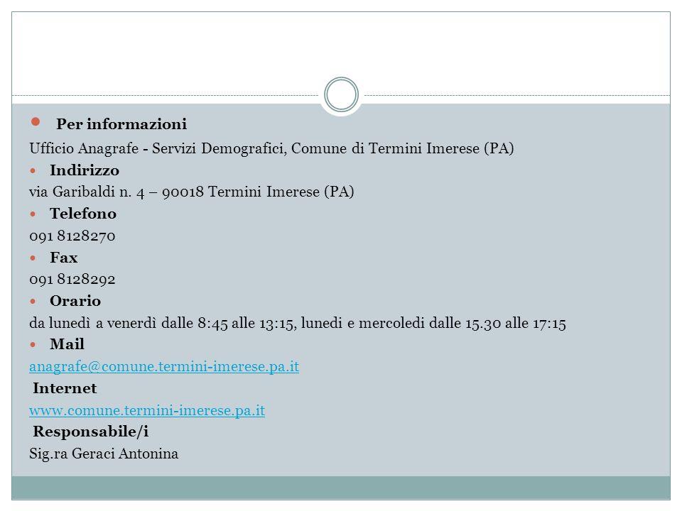 Per informazioni Ufficio Anagrafe - Servizi Demografici, Comune di Termini Imerese (PA) Indirizzo.