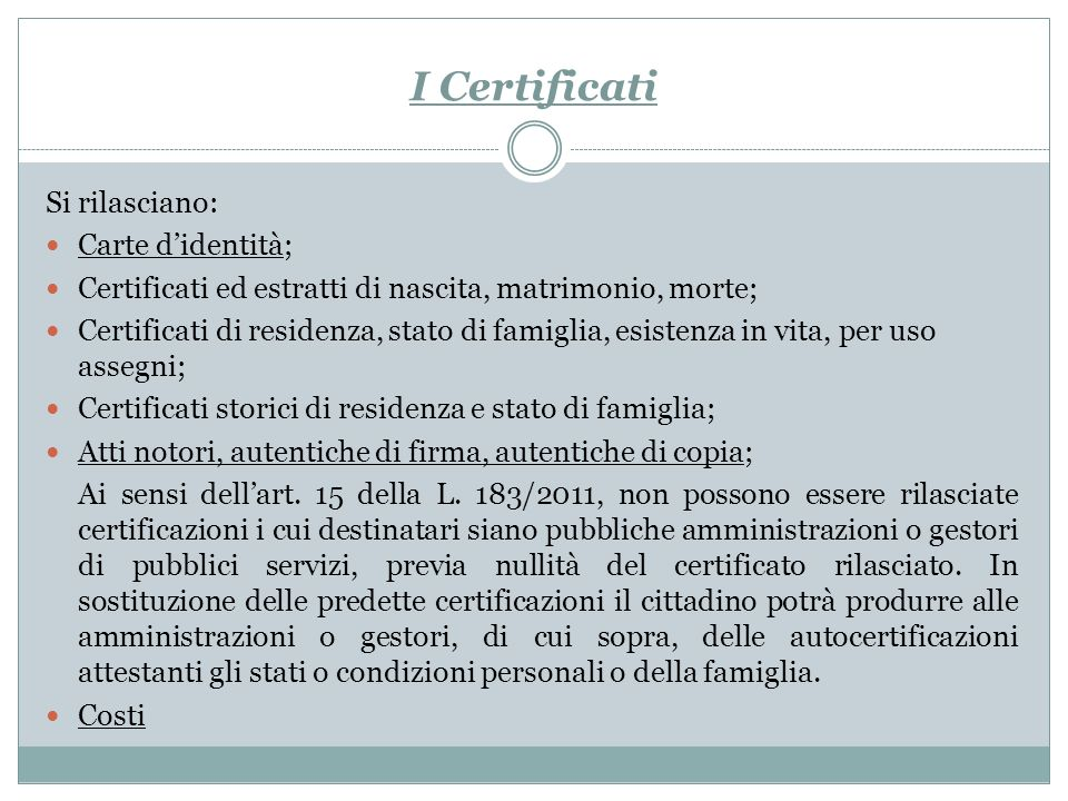 I Certificati Si rilasciano: Carte d'identità;