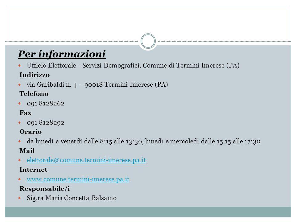 Per informazioni Ufficio Elettorale - Servizi Demografici, Comune di Termini Imerese (PA) Indirizzo.