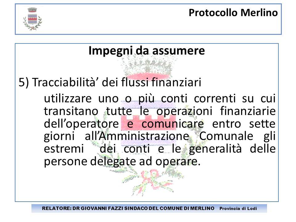 5) Tracciabilità' dei flussi finanziari