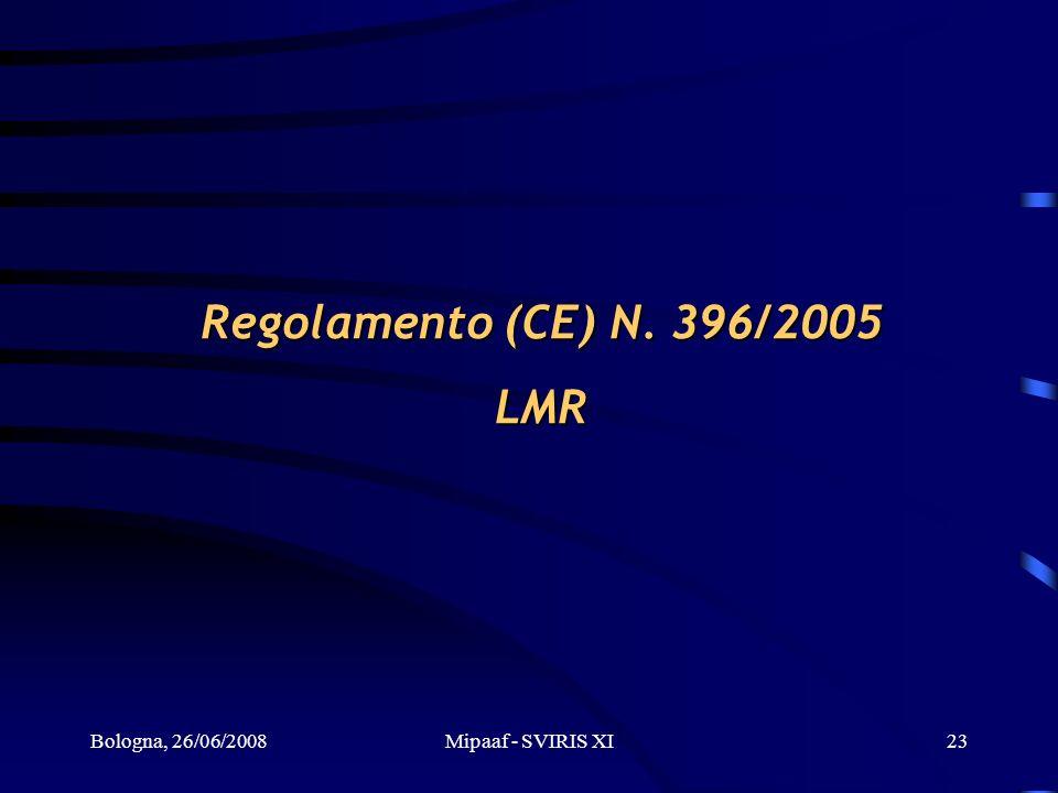 Regolamento (CE) N. 396/2005 LMR Bologna, 26/06/2008