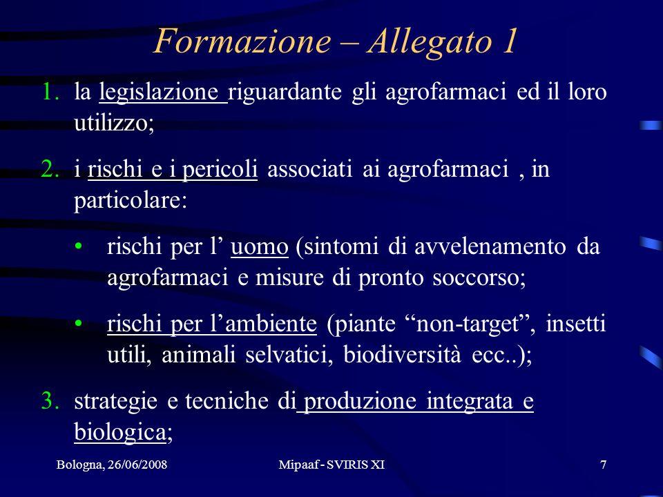 Formazione – Allegato 1 la legislazione riguardante gli agrofarmaci ed il loro utilizzo;