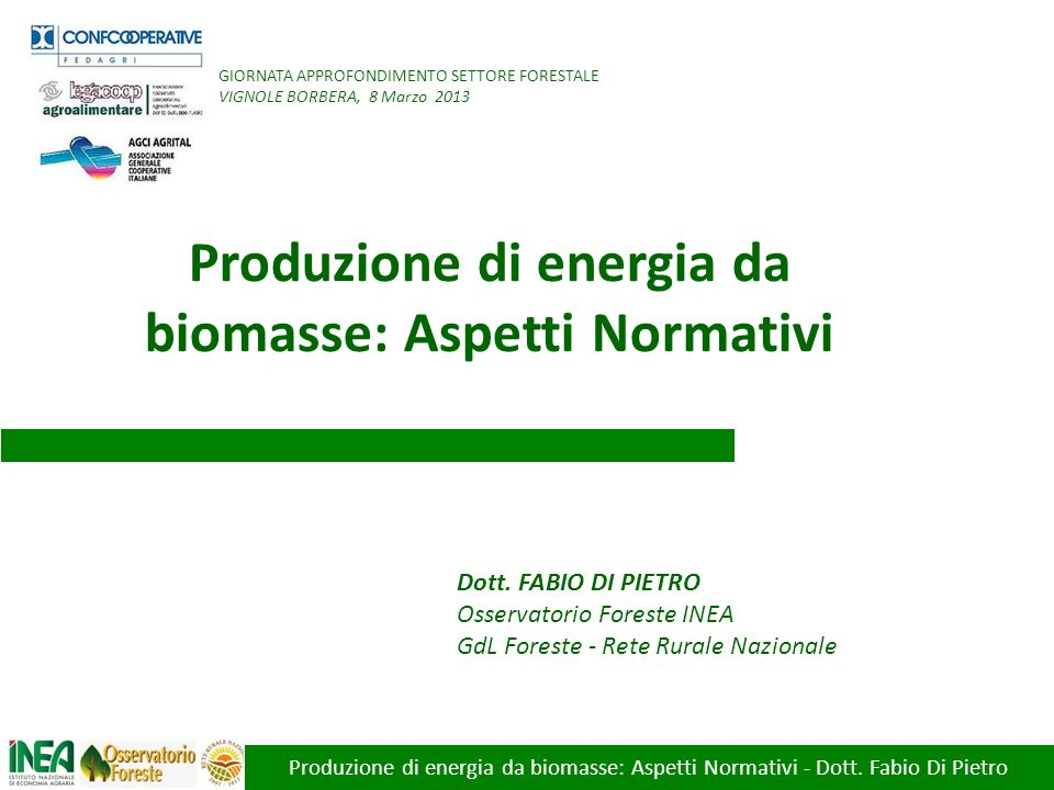 Produzione di energia da biomasse: Aspetti Normativi