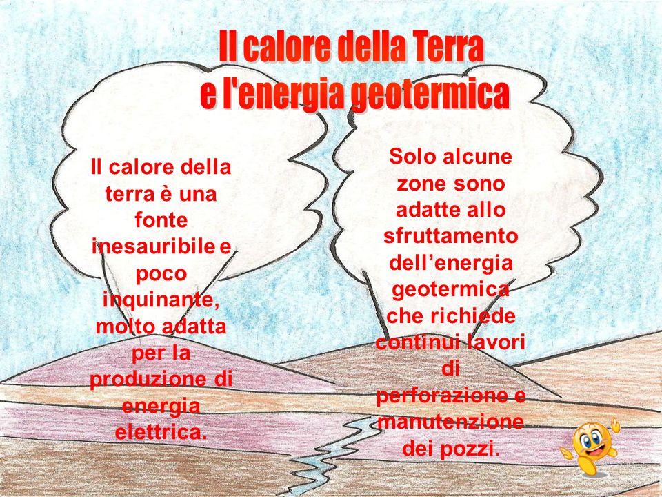 Il calore della Terra e l energia geotermica