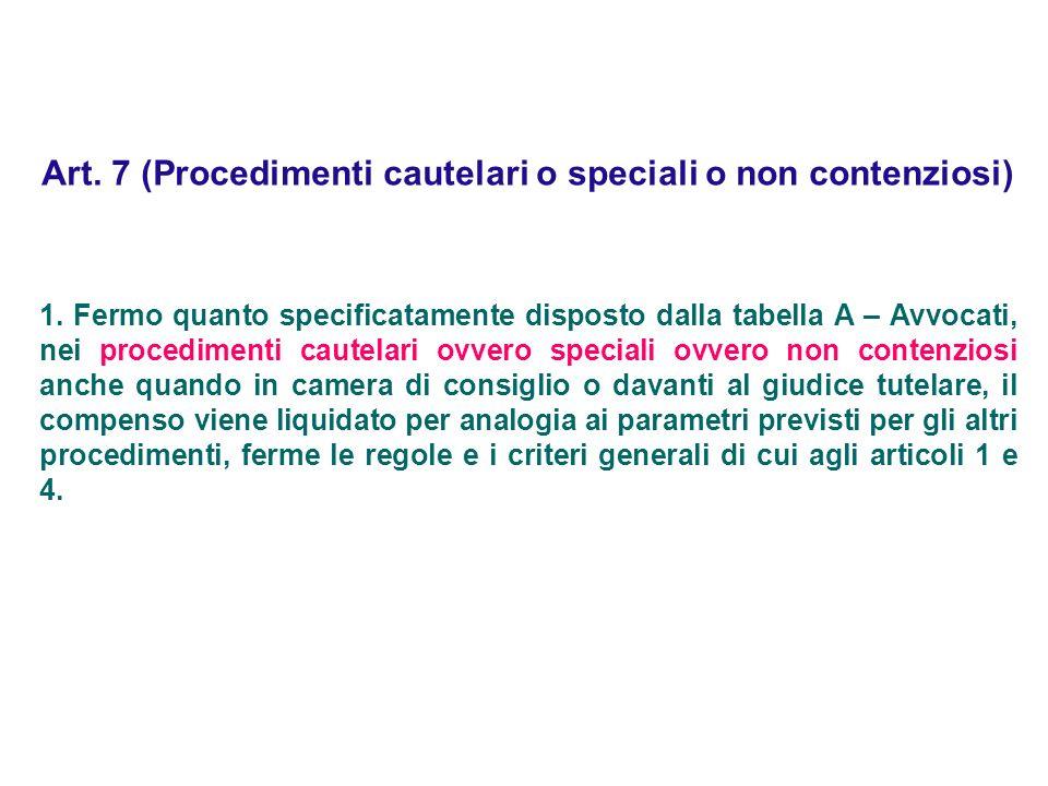 Art. 7 (Procedimenti cautelari o speciali o non contenziosi)