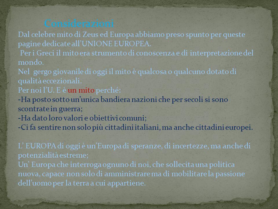 Considerazioni Dal celebre mito di Zeus ed Europa abbiamo preso spunto per queste pagine dedicate all'UNIONE EUROPEA.