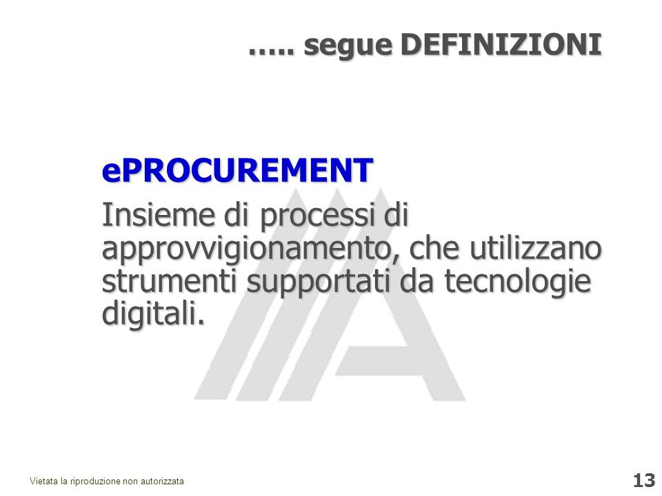 ….. segue DEFINIZIONI ePROCUREMENT.