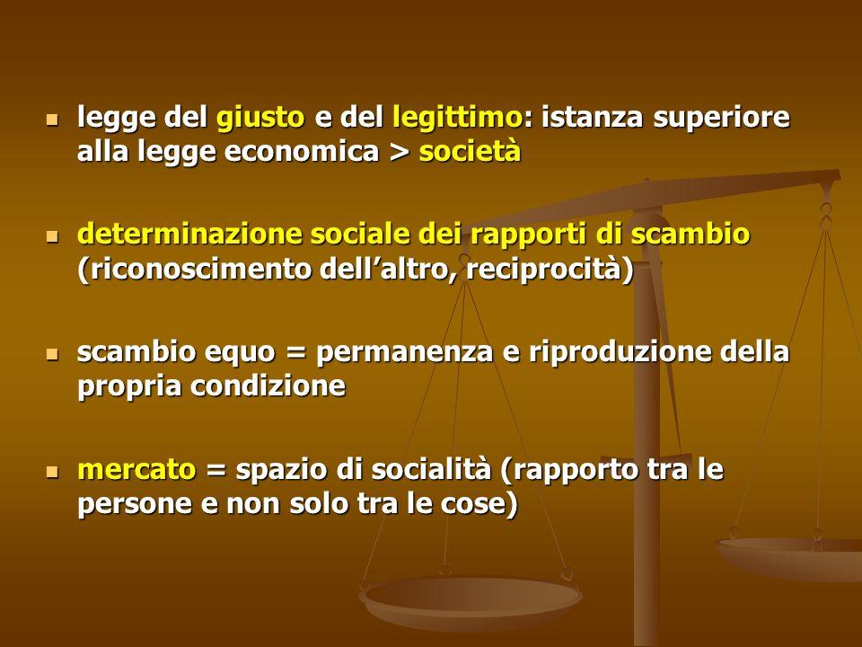 legge del giusto e del legittimo: istanza superiore alla legge economica > società