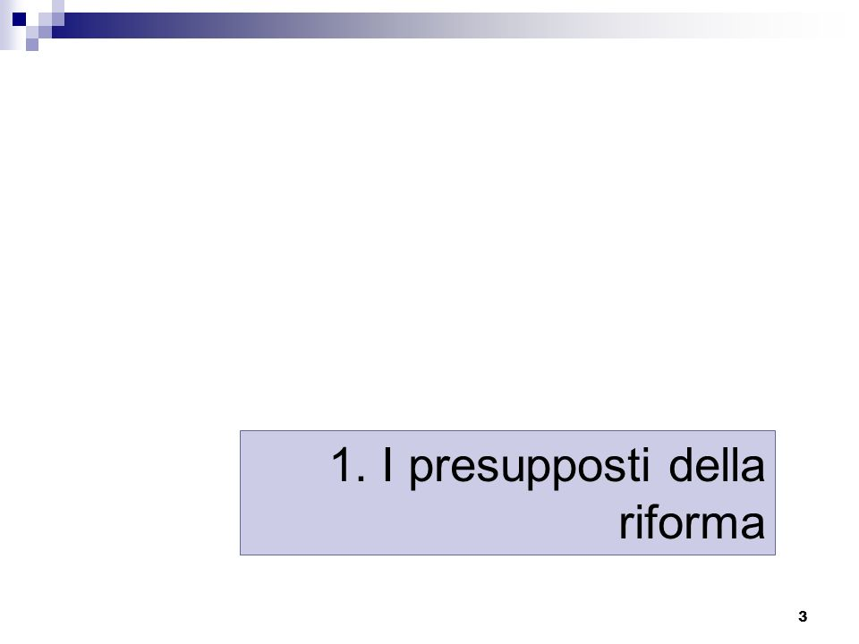 1. I presupposti della riforma