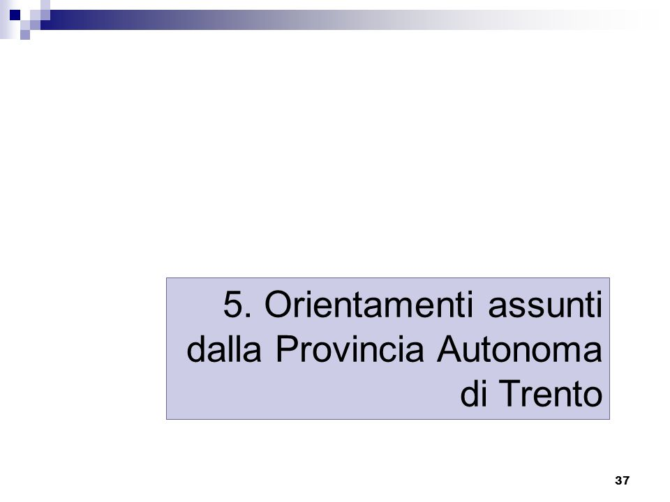 5. Orientamenti assunti dalla Provincia Autonoma di Trento