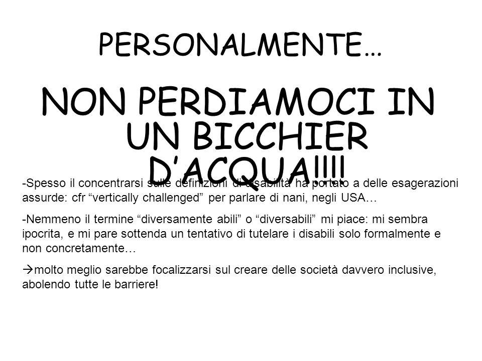 NON PERDIAMOCI IN UN BICCHIER D'ACQUA!!!!