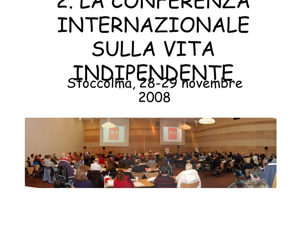 2. LA CONFERENZA INTERNAZIONALE SULLA VITA INDIPENDENTE