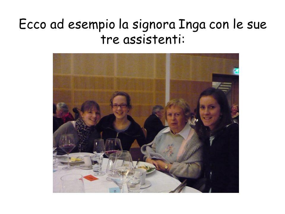 Ecco ad esempio la signora Inga con le sue tre assistenti: