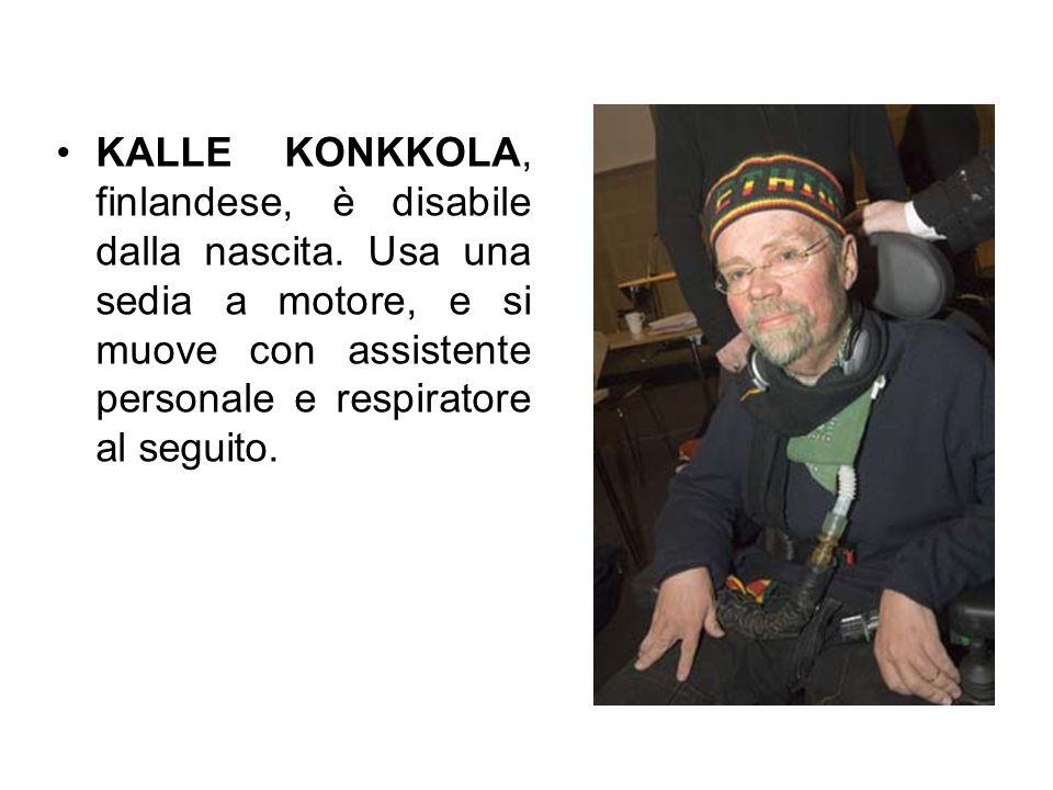 KALLE KONKKOLA, finlandese, è disabile dalla nascita