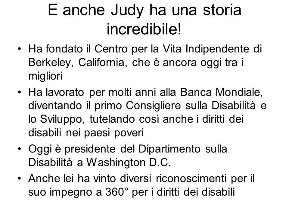 E anche Judy ha una storia incredibile!