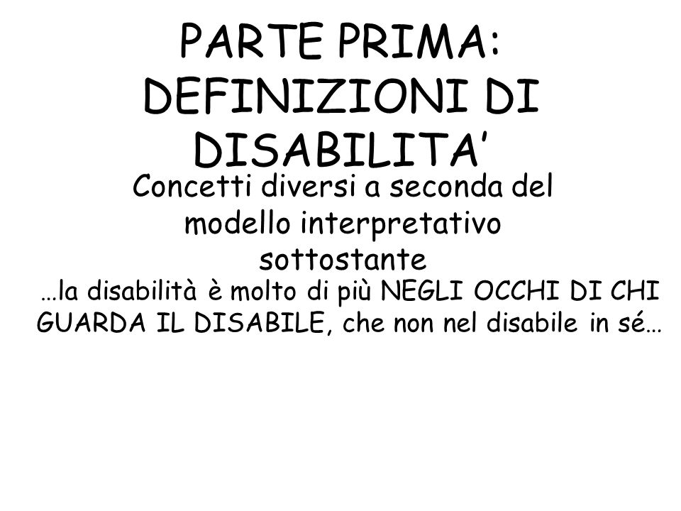 PARTE PRIMA: DEFINIZIONI DI DISABILITA'