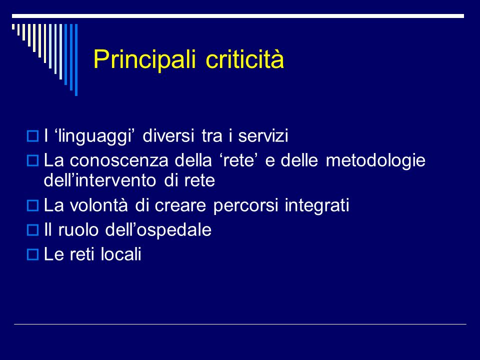 Principali criticità I 'linguaggi' diversi tra i servizi