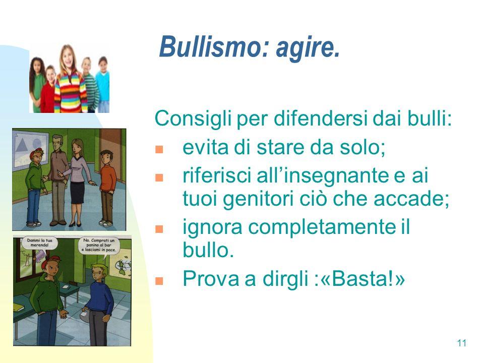Bullismo: agire. Consigli per difendersi dai bulli: