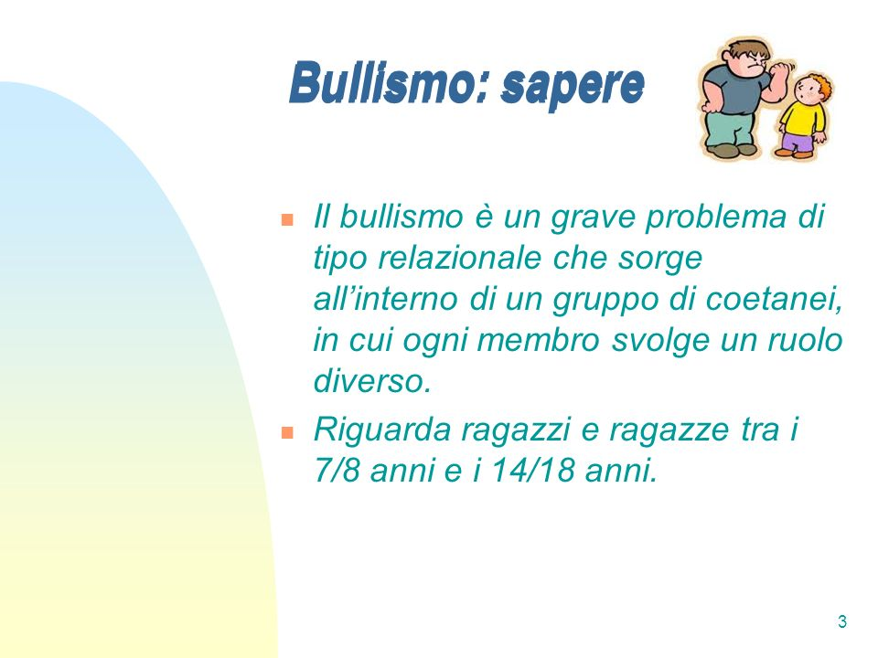 Bullismo: sapere Bullismo: sapere