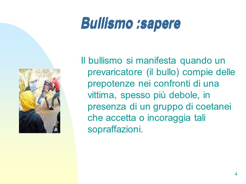 Bullismo :sapere Bullismo :sapere