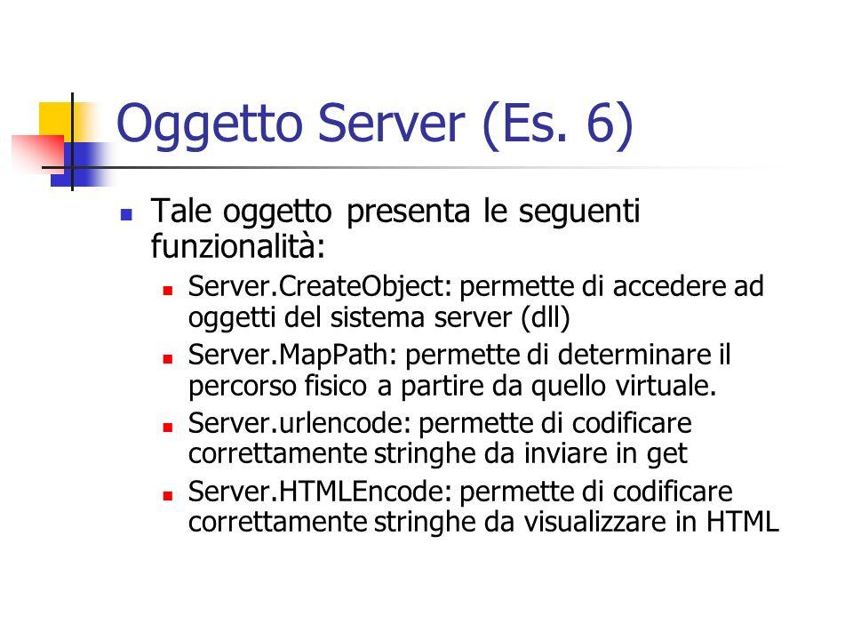 Oggetto Server (Es. 6) Tale oggetto presenta le seguenti funzionalità: