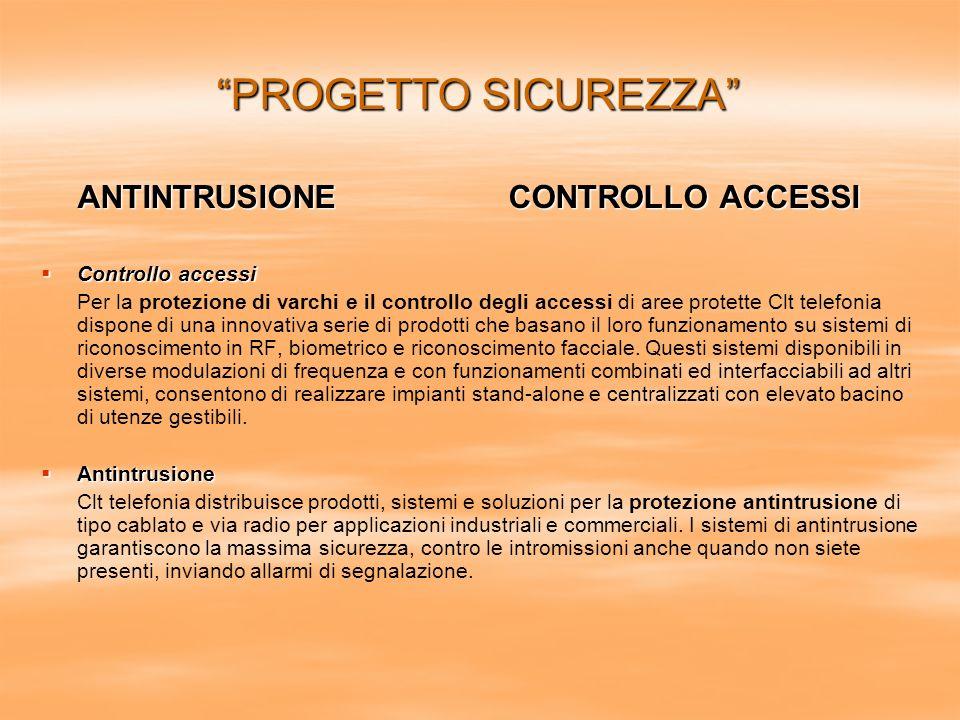 PROGETTO SICUREZZA ANTINTRUSIONE CONTROLLO ACCESSI Controllo accessi