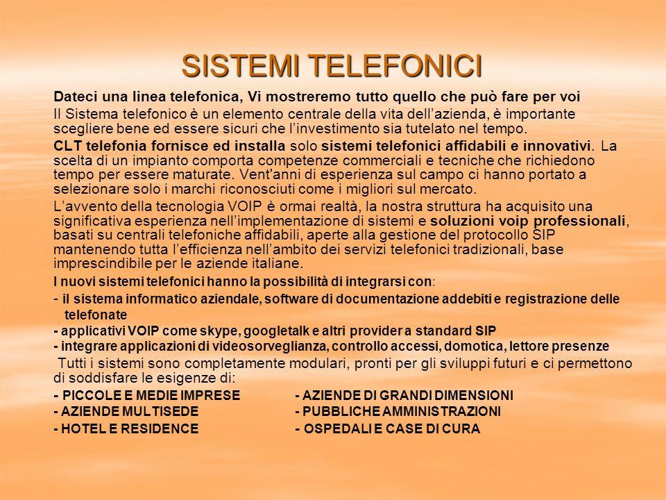 SISTEMI TELEFONICI Dateci una linea telefonica, Vi mostreremo tutto quello che può fare per voi.