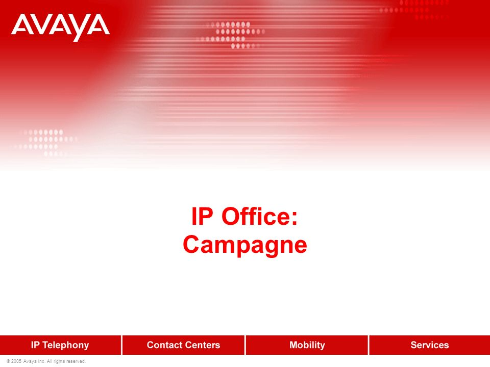 IP Office: Campagne