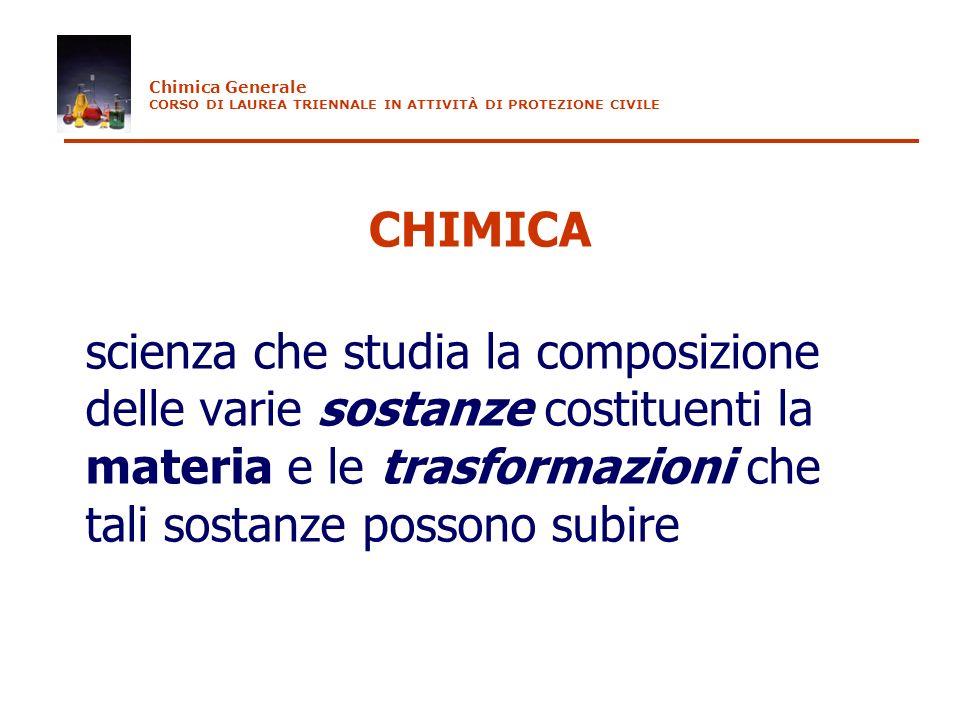 Chimica Generale CORSO DI LAUREA TRIENNALE IN ATTIVITÀ DI PROTEZIONE CIVILE. CHIMICA.