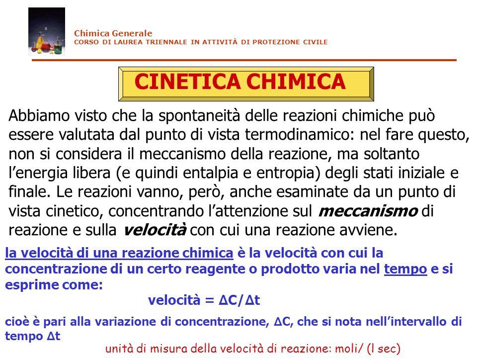 Chimica Generale CORSO DI LAUREA TRIENNALE IN ATTIVITÀ DI PROTEZIONE CIVILE. CINETICA CHIMICA.