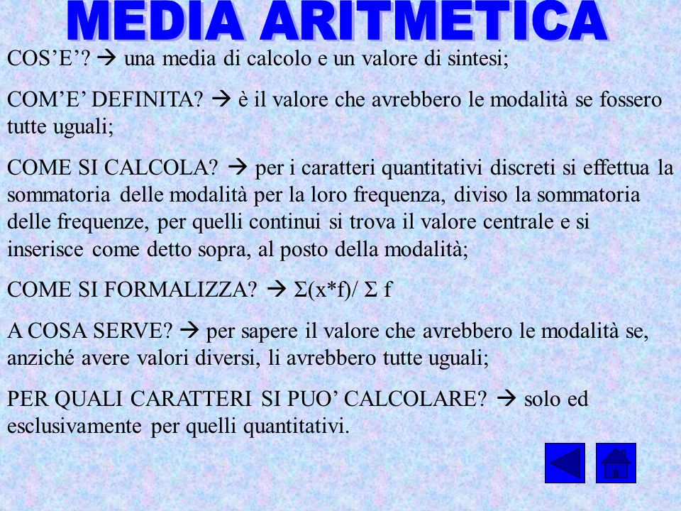 MEDIA ARITMETICA COS'E'  una media di calcolo e un valore di sintesi;