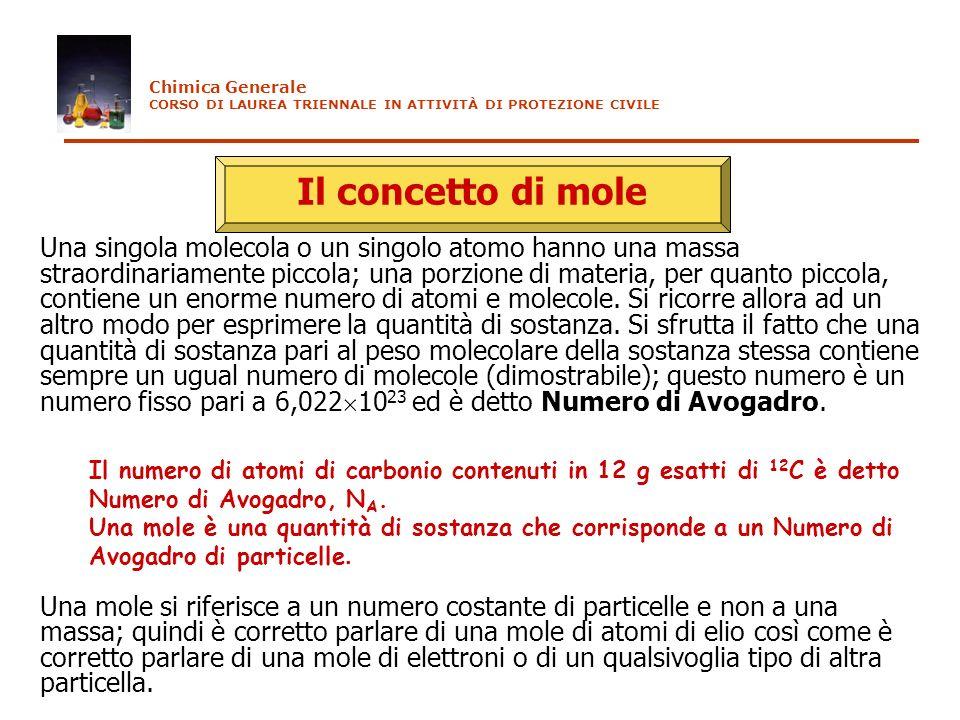 Chimica Generale CORSO DI LAUREA TRIENNALE IN ATTIVITÀ DI PROTEZIONE CIVILE. Il concetto di mole.