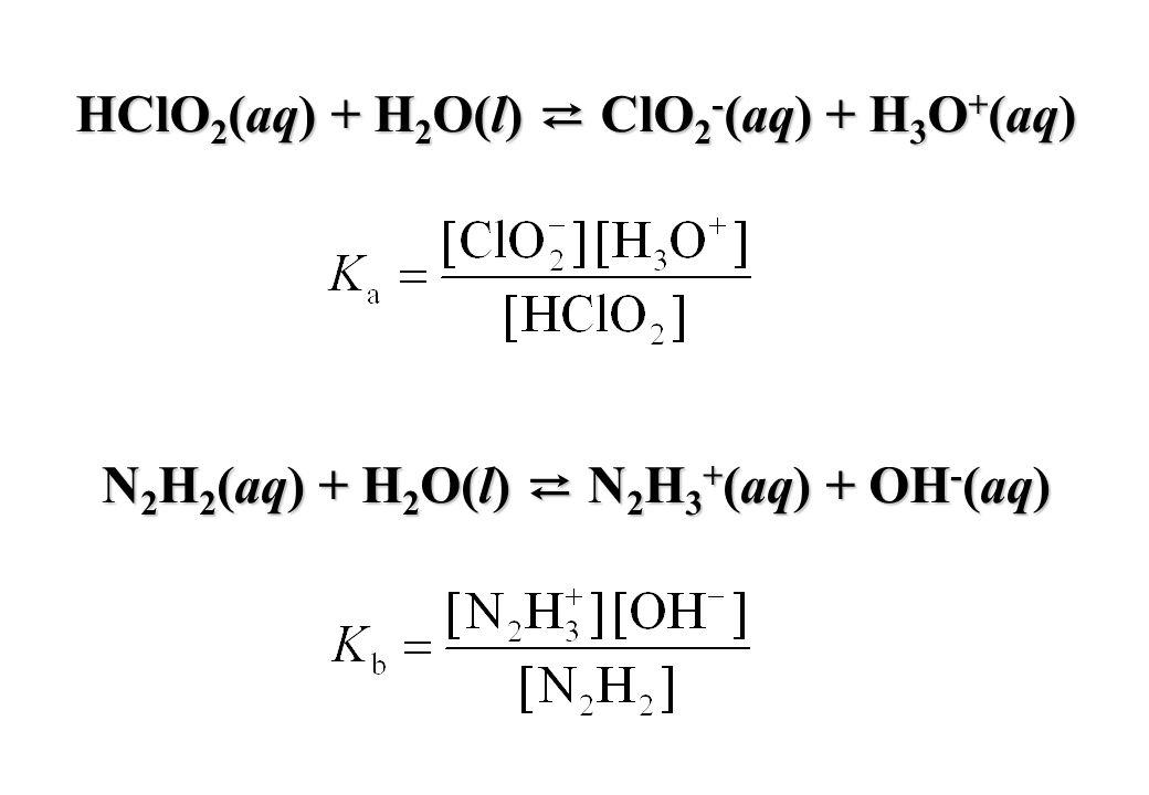 HClO2(aq) + H2O(l) ⇄ ClO2-(aq) + H3O+(aq)