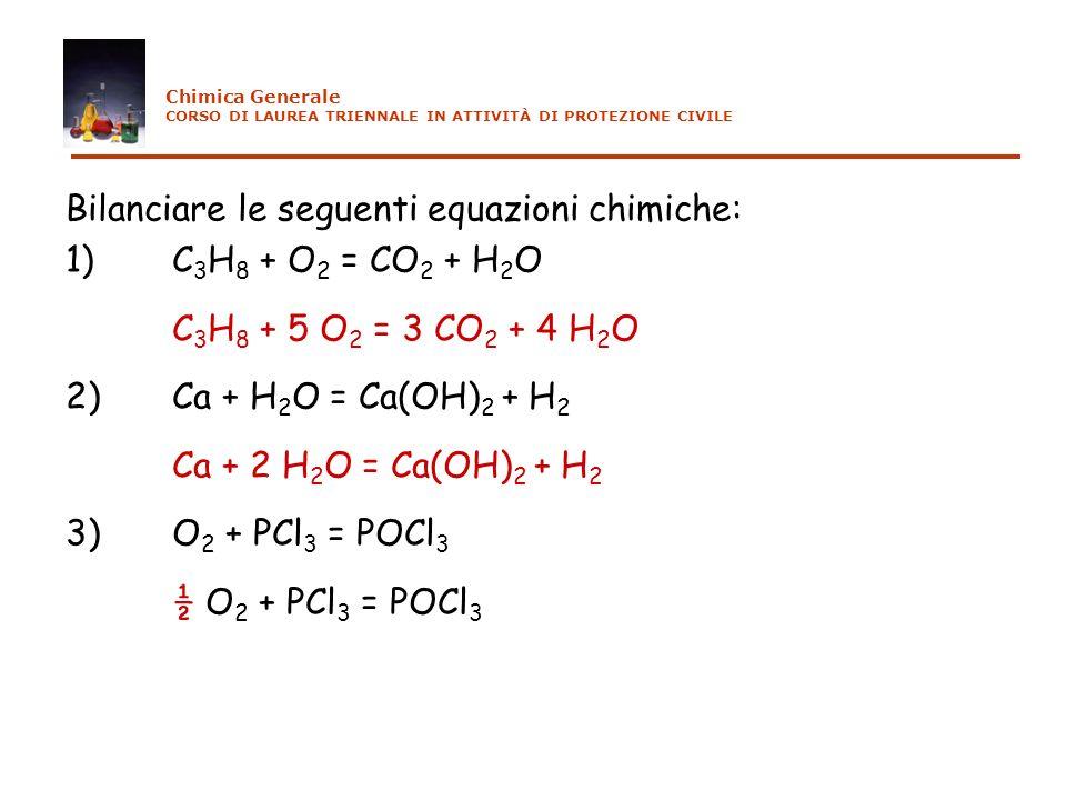Bilanciare le seguenti equazioni chimiche: 1) C3H8 + O2 = CO2 + H2O