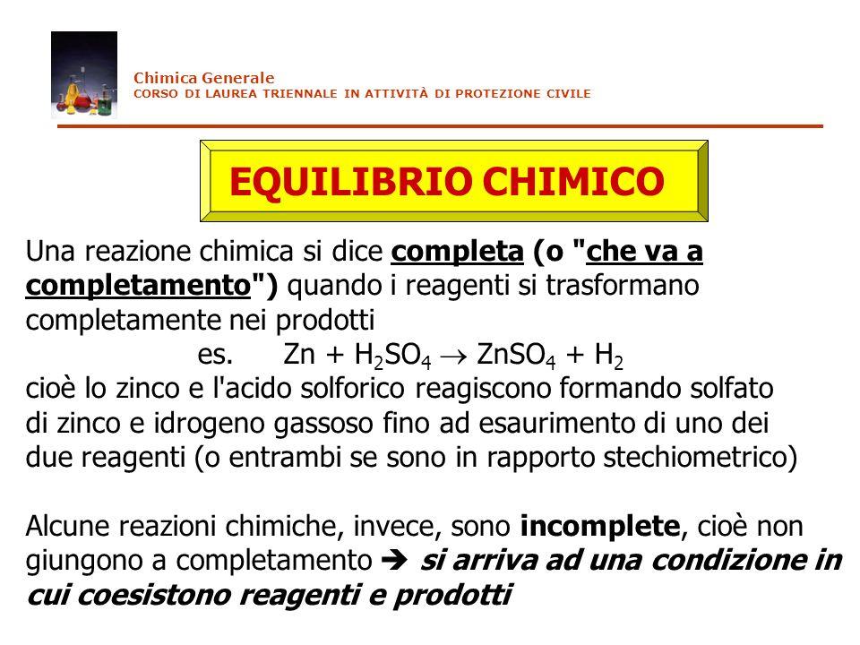 Chimica Generale CORSO DI LAUREA TRIENNALE IN ATTIVITÀ DI PROTEZIONE CIVILE. EQUILIBRIO CHIMICO.