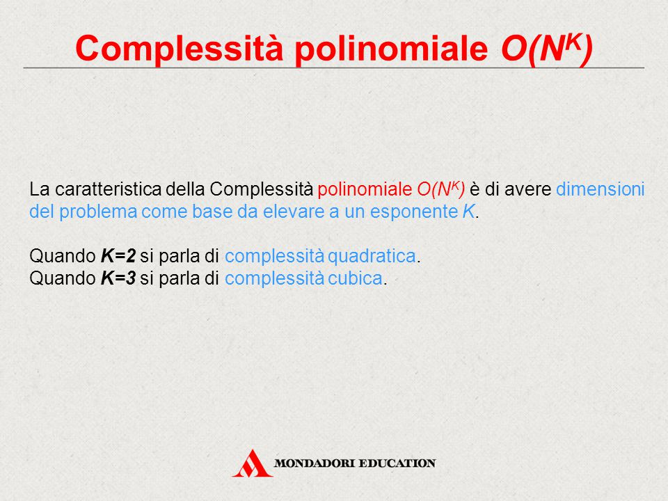 Complessità polinomiale O(NK)