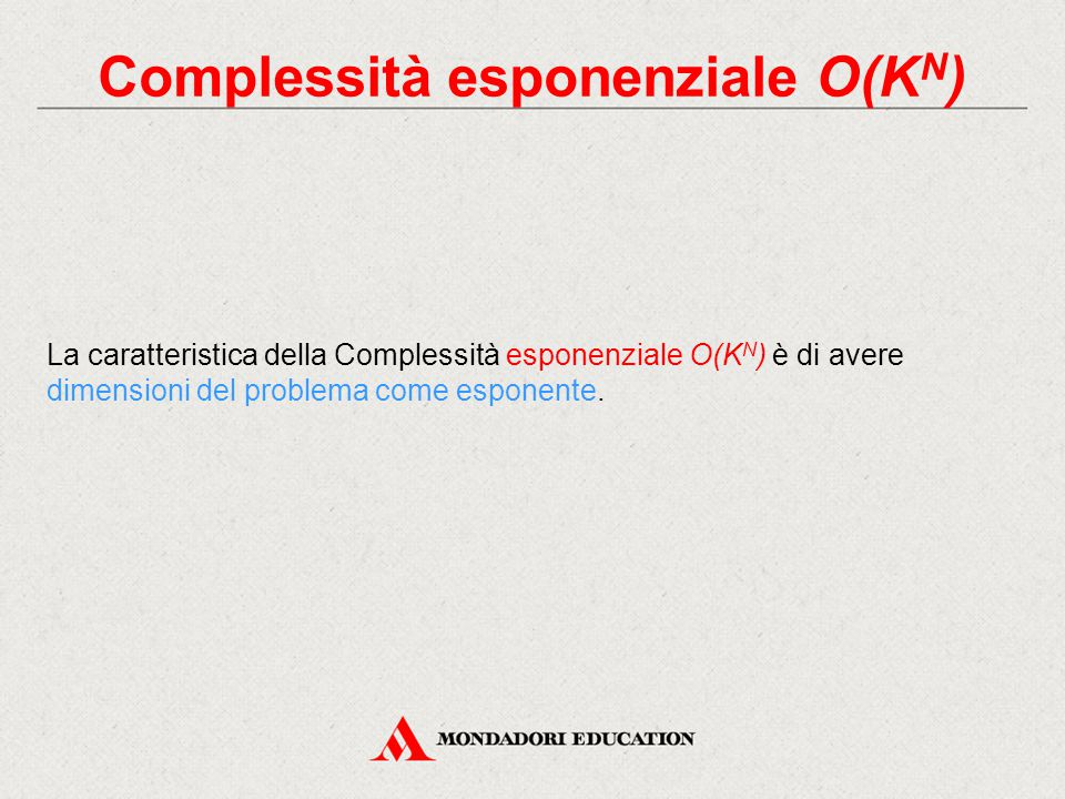 Complessità esponenziale O(KN)