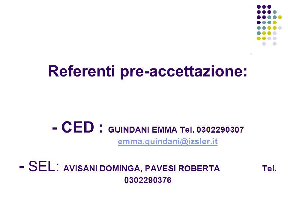 Referenti pre-accettazione: - CED : GUINDANI EMMA Tel. 0302290307 emma