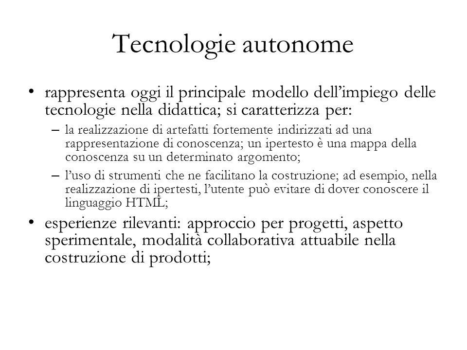 Tecnologie autonome rappresenta oggi il principale modello dell'impiego delle tecnologie nella didattica; si caratterizza per: