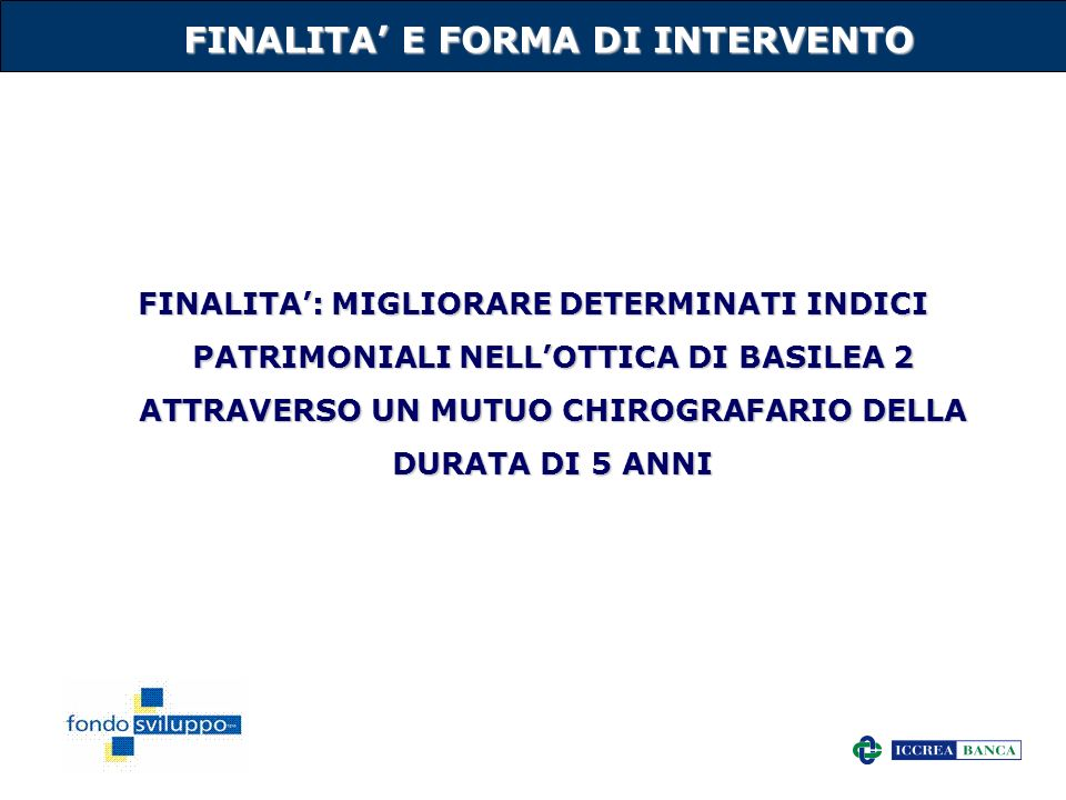 FINALITA' E FORMA DI INTERVENTO