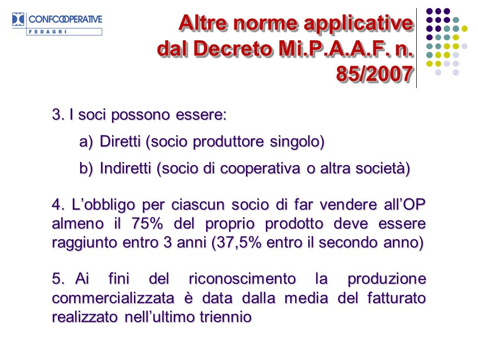 Altre norme applicative dal Decreto Mi.P.A.A.F. n. 85/2007