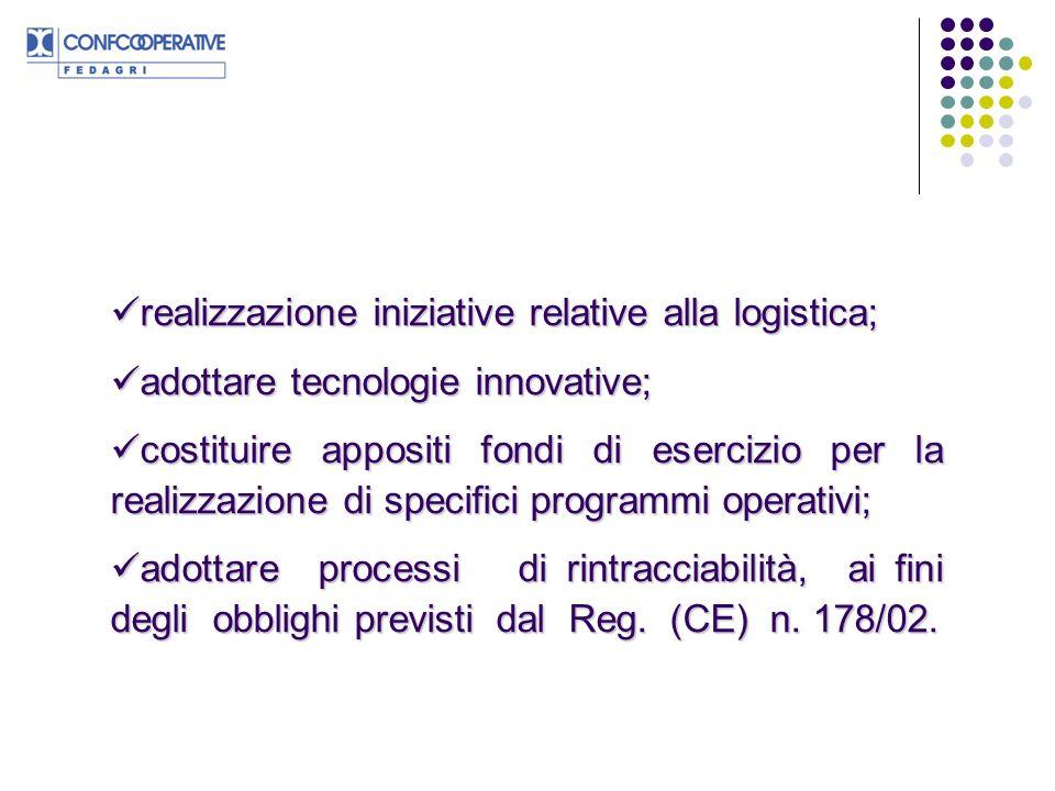 realizzazione iniziative relative alla logistica;