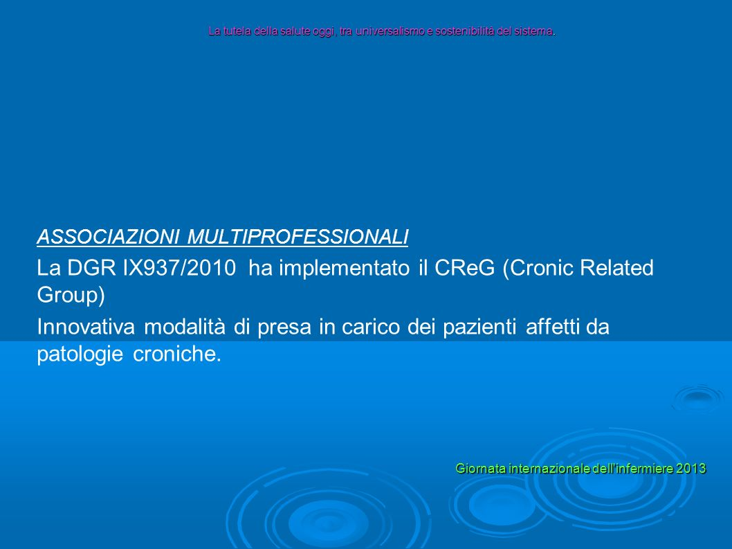 La DGR IX937/2010 ha implementato il CReG (Cronic Related Group)